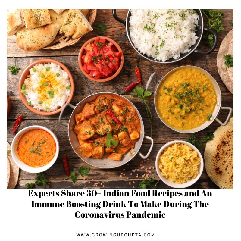 Experts Share 30+ Indian Food Recipes And An Immune Boosting Drink To Make During The Coronavirus Pandemic | Growing Up gupta